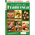 RIVISTA LE IDEE DI FRANCESCA - CREA IL TUO NATALE - 5 COPIE+2 OMAGGIO